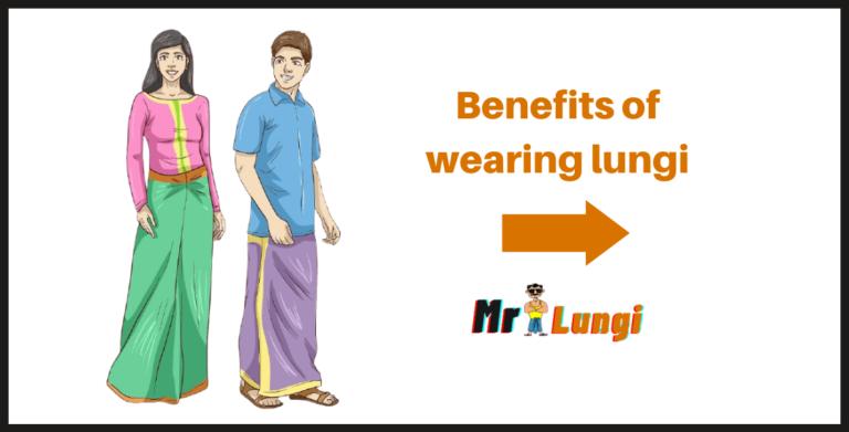 Benefits of wearing lungi